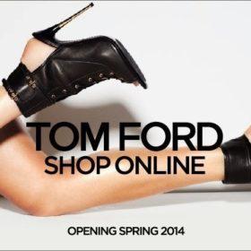 Ο Tom Ford εγκαινίασε το πρώτο του e-shop