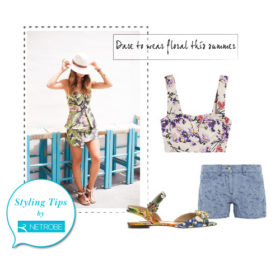 Styling tips by Netrobe.com: Πώς θα εντάξετε το φλοράλ στο ντύσιμό σας;