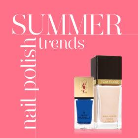 Καλωσορίστε το καλοκαίρι με τις πιο hot αποχρώσεις  της σεζόν στα νύχια σας