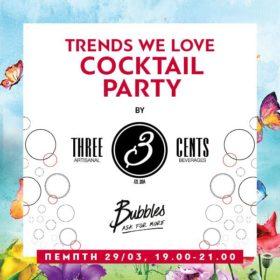 Πέμπτη 29/03: Ελάτε στο πιο hot party και απολαύστε Three Cents Cocktails!